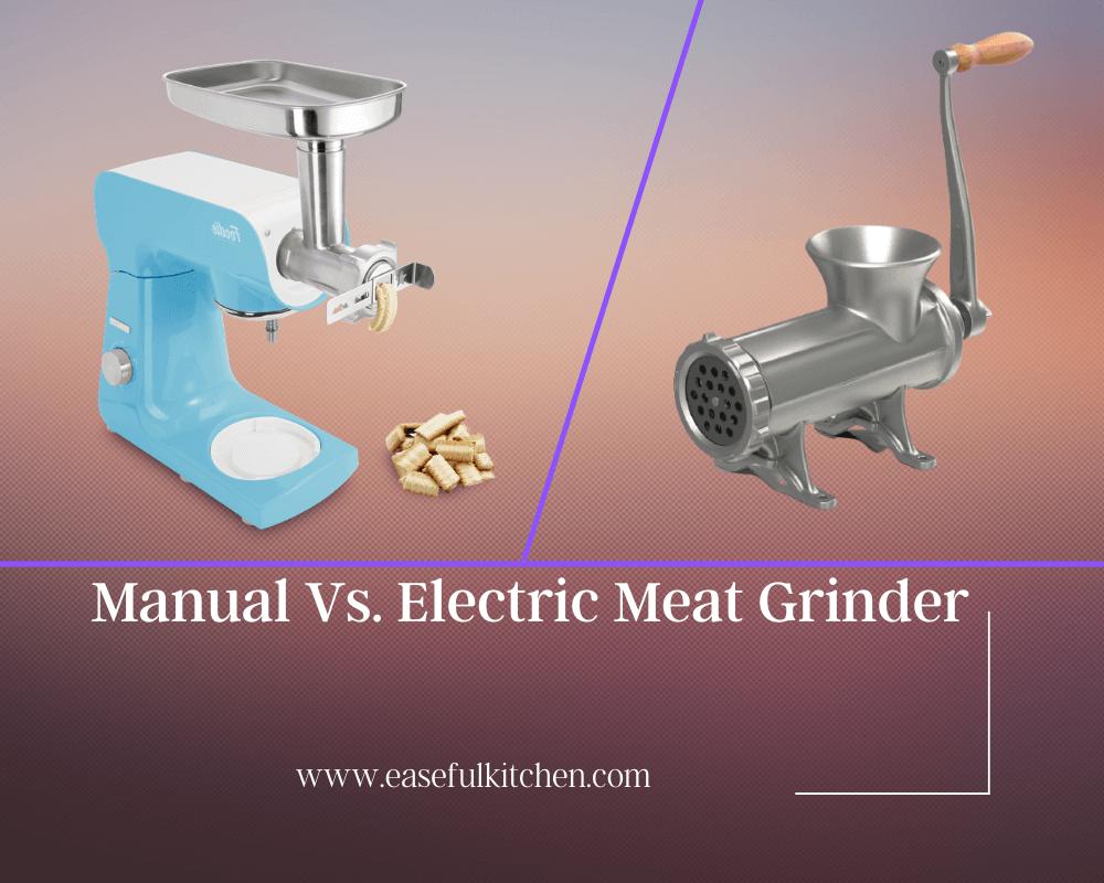 Manual Vs Electric Meat Grinder