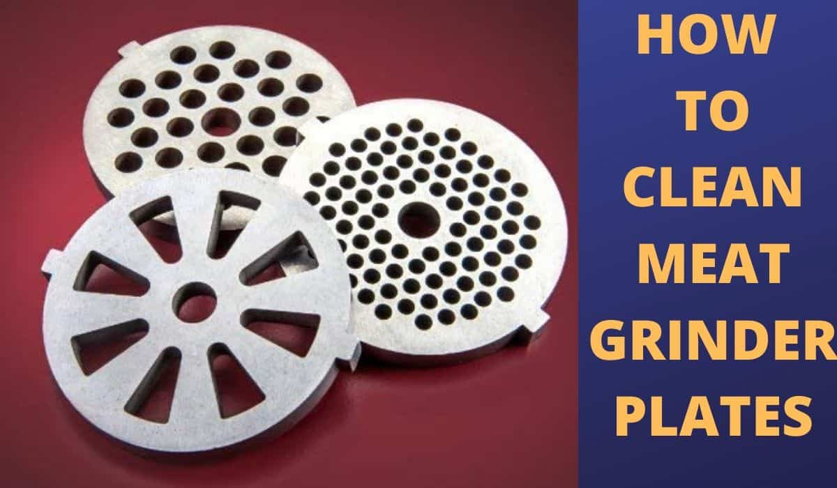 how to clean meat grinder plates