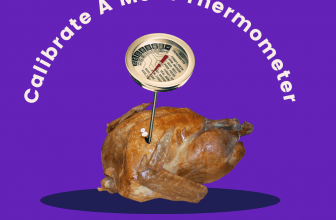 How to Calibrate A Meat Thermometer That Starts at 120