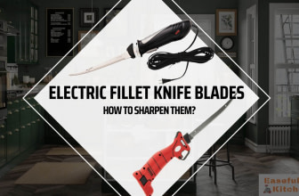 How to Sharpen Electric Fillet Knife Blades?