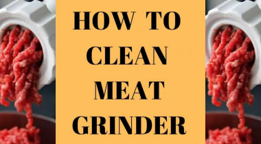 How To Clean Meat Grinder In 3 Easy Steps