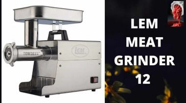 LEM Meat Grinder 12 Series Reviews (Most Preferable)